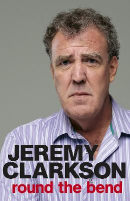 Round the Bend by Jeremy Clarkson