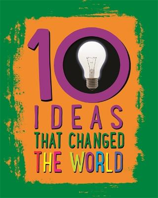 10: Ideas That Changed The World by Cath Senker