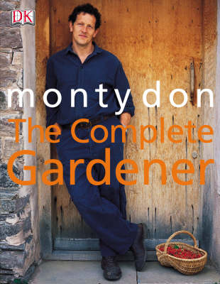 Complete Gardener (The) by Monty Don