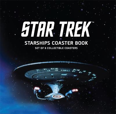 Star Trek Starships Coaster Book: Set of 6 Collectible Coasters by Chip Carter