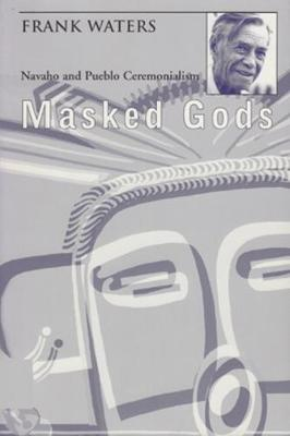 Masked Gods by Frank Waters
