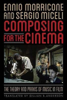 Composing for the Cinema by Ennio Morricone