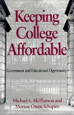 Keeping College Affordable by Michael S. McPherson