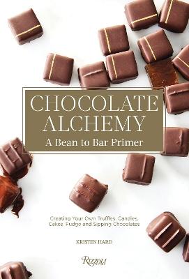 Chocolate Alchemy by Kristen Hard