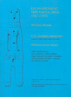 Beale: Excavations at Tepe Yahya: the Early Periods (Pr Only) by TW BEALE