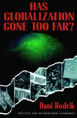 Has Globalization Gone Too Far? by Dani Rodrik