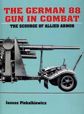 German 88 Gun in Combat by Janusz Piekalkiewicz
