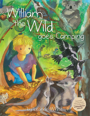 William the Wild Goes Camping by Leanne White