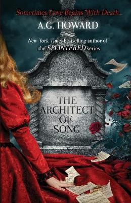 The Architect of Song by A G Howard