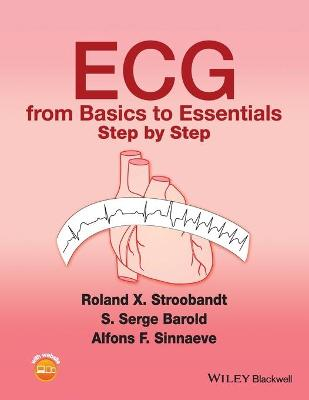 ECG from Basics to Essentials by Roland X. Stroobandt