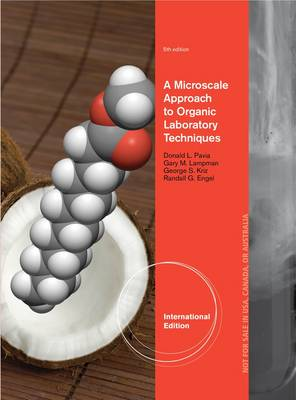 A Microscale Approach to Organic Laboratory Techniques, International Edition by Donald Pavia