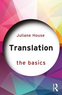 Translation: The Basics by Juliane House