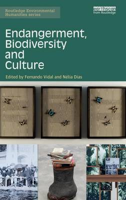 Endangerment, Biodiversity and Culture by Fernando Vidal