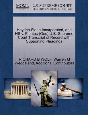Hayden Stone Incorporated, and HS V. Piantes (Gus) U.S. Supreme Court Transcript of Record with Supporting Pleadings by Richard B Wolf