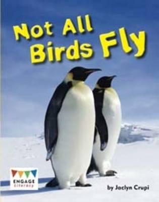 Not All Birds Fly by Jaclyn Crupi