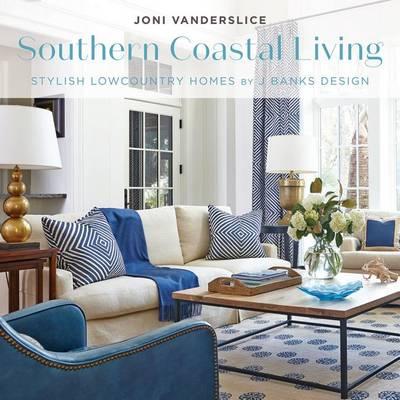 Southern Coastal Living by Joni Vanderslice