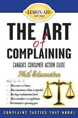Art of Complaining by Phil Edmonston