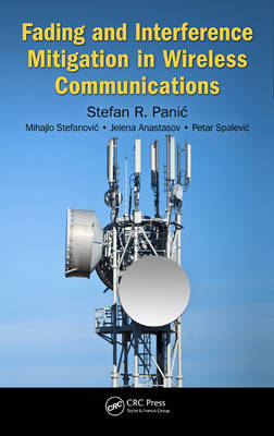 Fading and Interference Mitigation in Wireless Communications by Stefan Panic