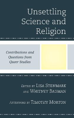 Unsettling Science and Religion by Lisa Stenmark