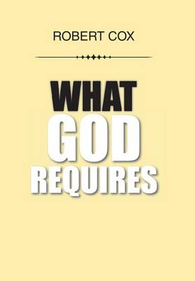 What God Requires by Robert Cox