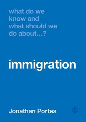 What Do We Know and What Should We Do About Immigration? by Jonathan Portes