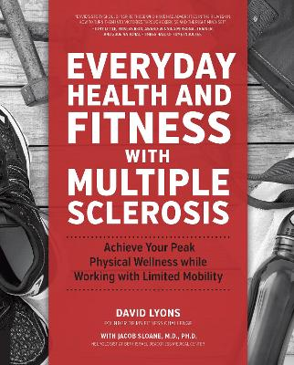 Everyday Health and Fitness with Multiple Sclerosis by David Lyons