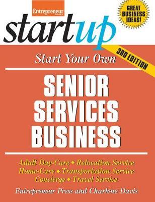 Start Your Own Senior Services Business by Entrepreneur Press