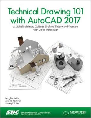 Technical Drawing 101 with AutoCAD 2017 (Including unique access code) by Douglas Smith
