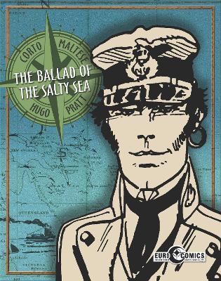 Corto Maltese: Ballad of the Salty Sea by Hugo Pratt