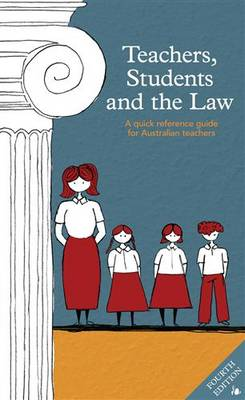 Teachers, Students and the Law, Fourth Edition book