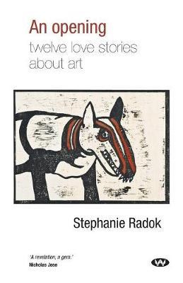 An Opening by Stephanie Radok