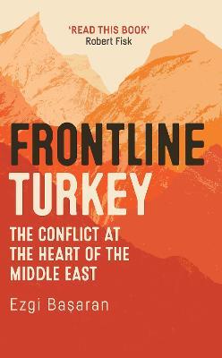 Frontline Turkey by Ezgi Basaran