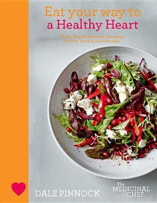 Eat Your Way to a Healthy Heart by Dale Pinnock