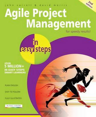 Agile Project Management in Easy Steps by John Carroll