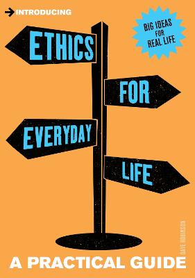 Introducing Ethics for Everyday Life by Dave Robinson