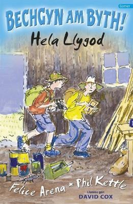 Cyfres Bechgyn am Byth!: Hela Llygod by Felice Arena