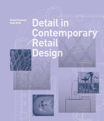 Detail in Contemporary Retail Design by Drew Plunkett