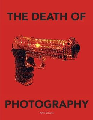The Death of Photography: The Shooting Gallery by Peter Gravelle