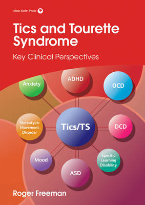 Tics and Tourette Syndrome by Roger Freeman
