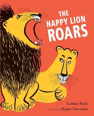 The Happy Lion Roars by Roger Duvoisin