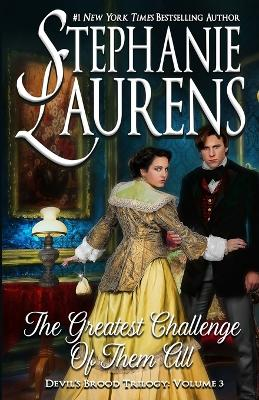 The Greatest Challenge Of Them All: Devil's Brood Trilogy by Stephanie Laurens
