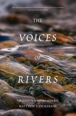 The Voices of Rivers by Matthew Dickerson