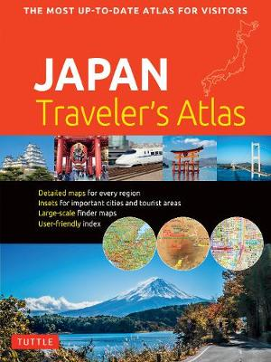 Japan Traveler's Atlas: Japan's Most Up-to-date Atlas for Visitors by Tuttle Publishing