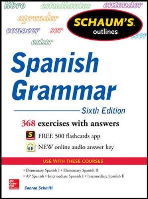 Schaum's Outline of Spanish Grammar by Conrad J. Schmitt