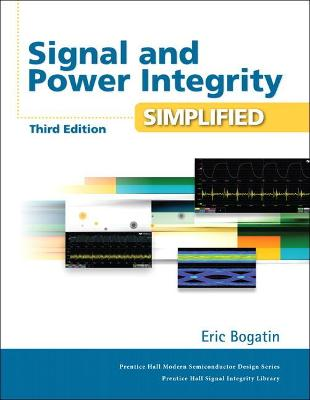 Signal and Power Integrity - Simplified by Eric Bogatin