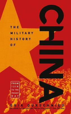 The Military History of China by Erik Durschmied