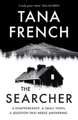 The Searcher: The mesmerising new mystery from the Sunday Times bestselling author by Tana French