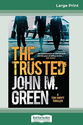 The Trusted (16pt Large Print Edition) by John M Green