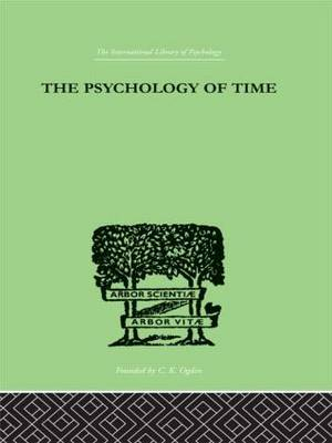 The Psychology of time by Sturt, Mary