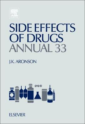 Side Effects of Drugs Annual  Volume 33 by Jeffrey K. Aronson